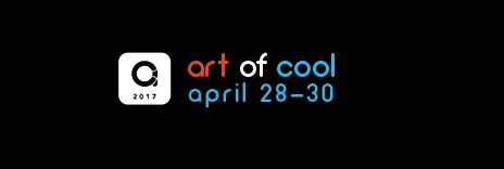 Art of Cool April 28 to 30, 2017