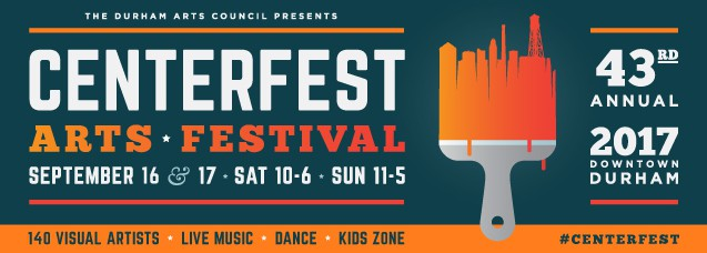Durham Arts Council Presents 43rd Annual Centerfest Arts Festival 2017 Downtown Durham