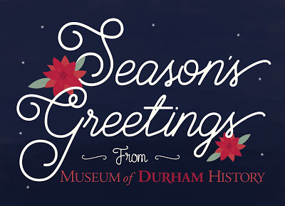 Season's Greetings from Museum of Durham History