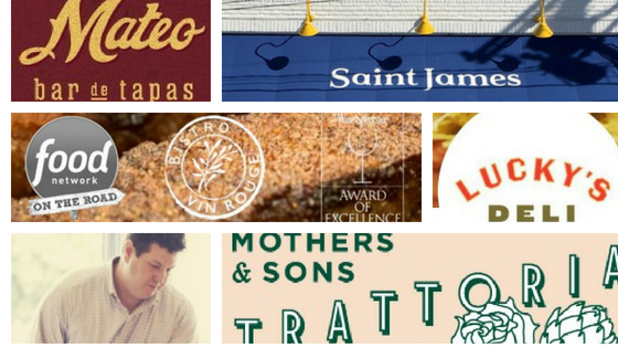 one of the best chefs in America, Chef Matt Kelly with Mateo bar de tapas, Saint James, Vin Rouge bistro, Lucky's deli, and Mothers & Sons Trattoria signs