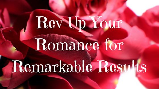 Rev Up Your Romance for Remarkable Results with rose petals