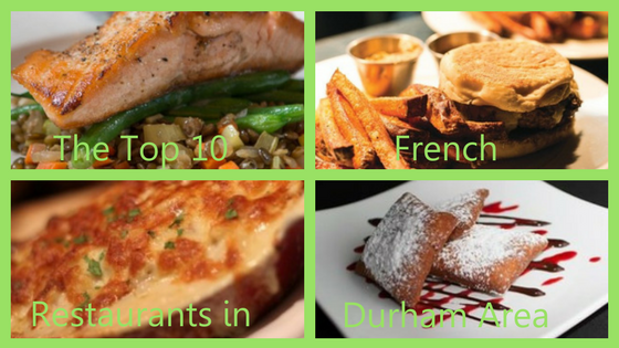 The Top 10 French Restaurants in Durham Area with salmon, hamburger, potato skins, and pastry dessert